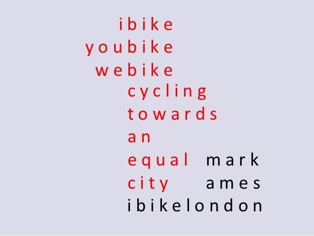 ibikeyoubike webike   cycling   towards   an   equal mark   city   ames   ibikelondon