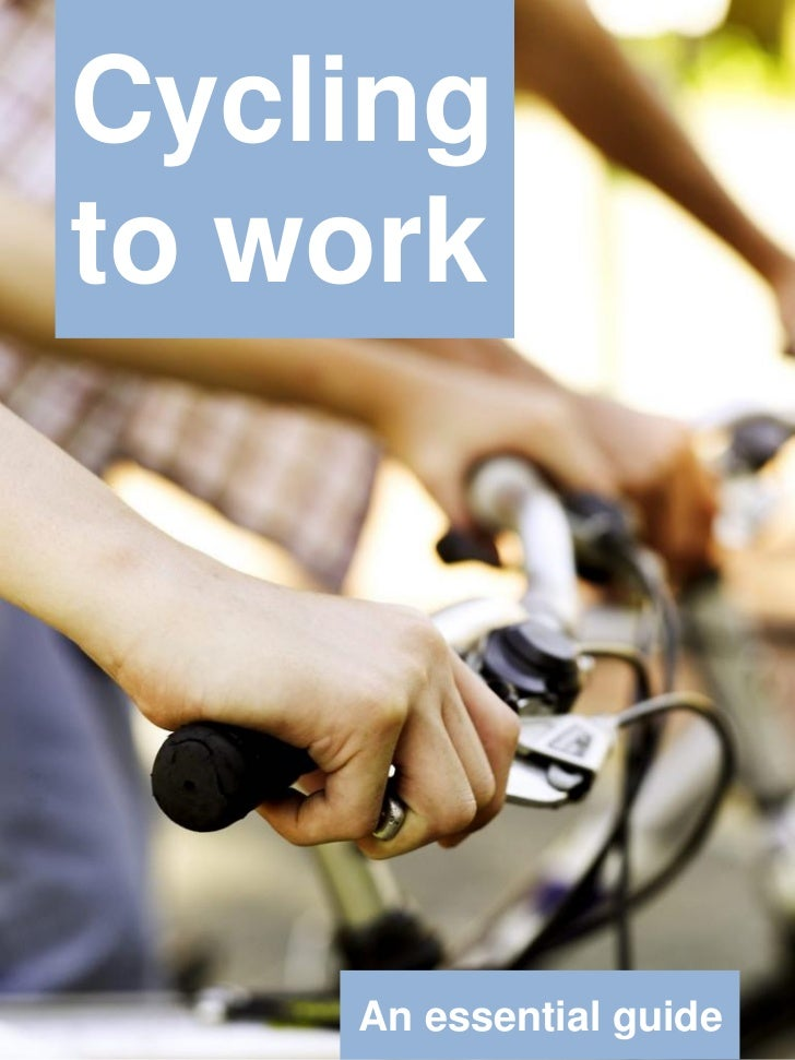 Cyclingto work    An essential guide