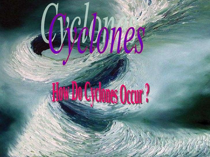 Cyclones How Do Cyclones Occur ?