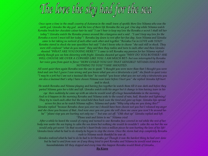 The love the sky had for the sea Once upon a time in the small country of Aotearoa in the small town of  opotiki  there li...
