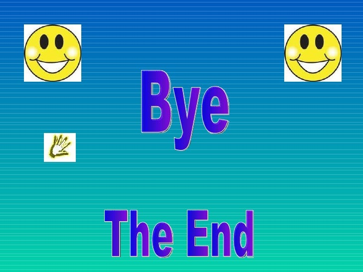 Bye  The End