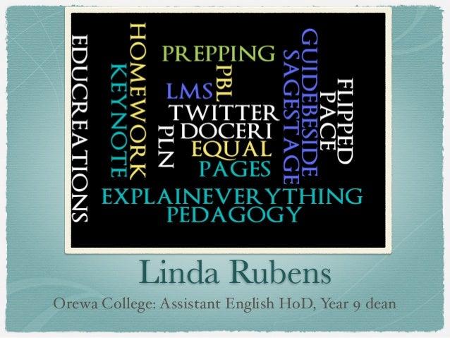 Linda RubensOrewa College: Assistant English HoD, Year 9 dean