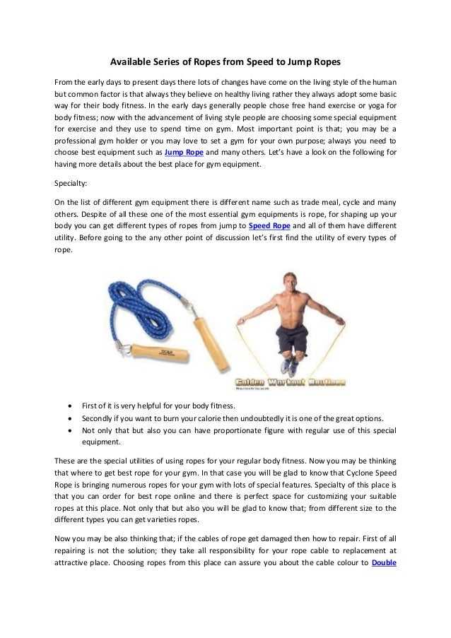 Available Series of Ropes from Speed to Jump Ropes  From the early days to present days there lots of changes have come on...