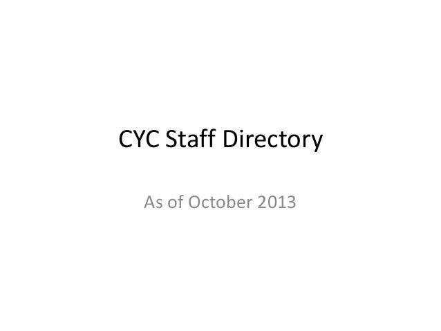 CYC Staff Directory As of October 2013