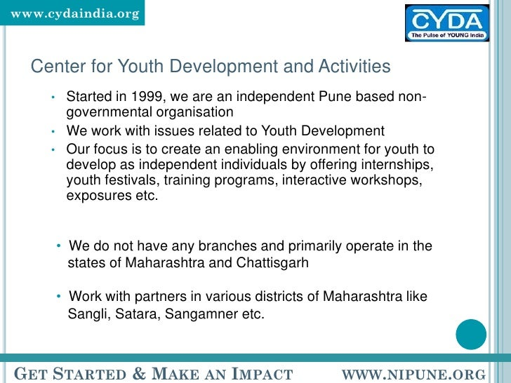 Center for Youth Development and Activities <ul><ul><li>Started in 1999, we are an independent Pune based non-governmental...