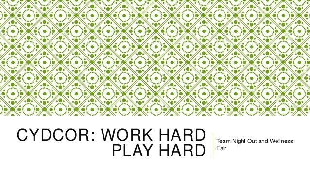CYDCOR: WORK HARD PLAY HARD  Team Night Out and Wellness Fair