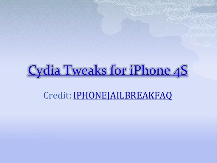 Cydia Tweaks for iPhone 4S  Credit: IPHONEJAILBREAKFAQ