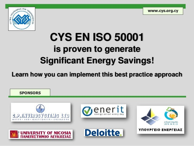 CYS EN ISO 50001 is proven to generate Significant Energy Savings! Learn how you can implement this best practice approach...