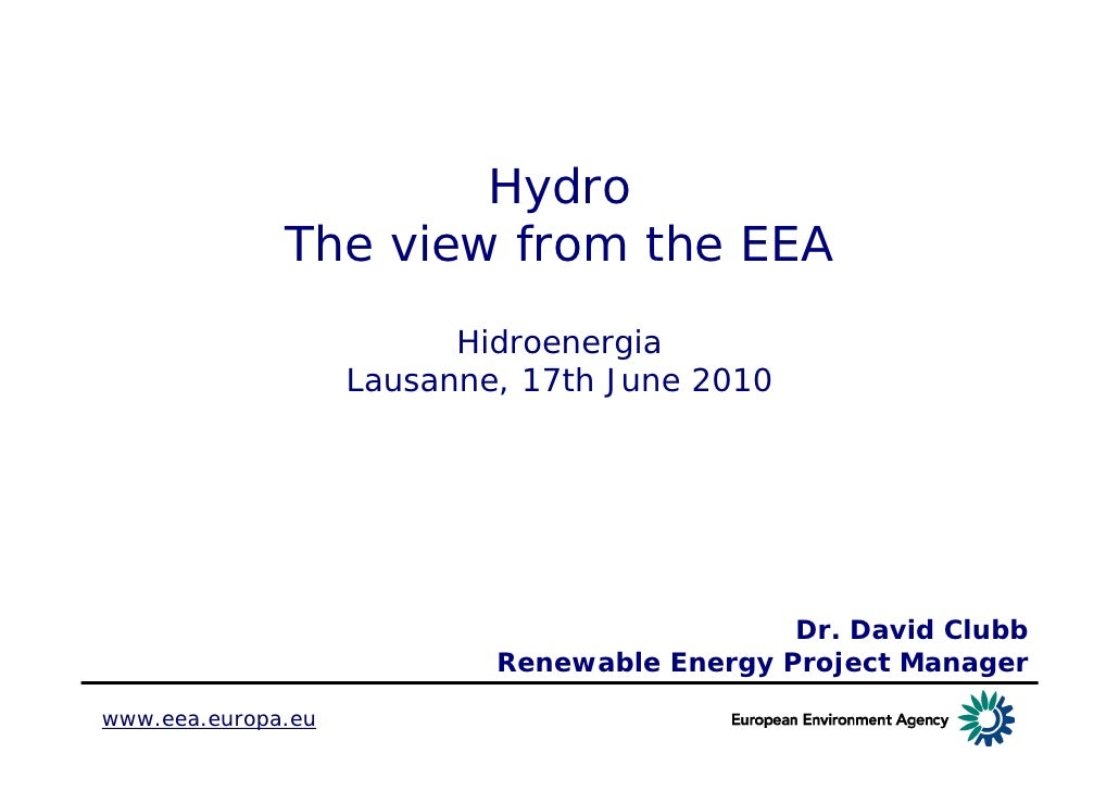 Hydro              The view from the EEA                          Hidroenergia                    Lausanne, 17th June 2010...