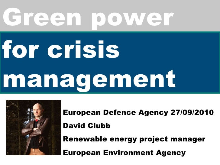 Green power for crisis management