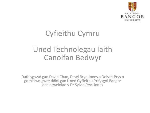 Cyfieithu Cymru Uned Technolegau Iaith Canolfan Bedwyr Datblygwyd gan David Chan, Dewi Bryn Jones a Delyth Prys o gomisiwn...