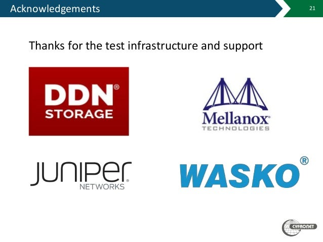 Acknowledgements 21 Thanks for the test infrastructure and support