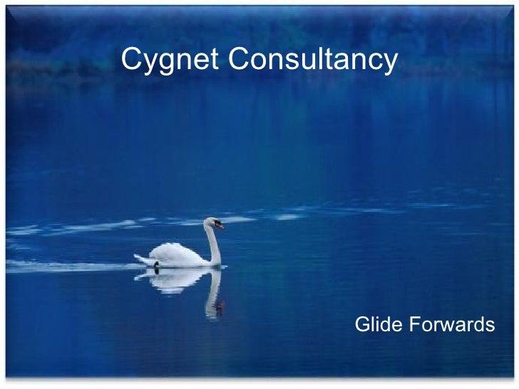 Cygnet Consultancy  Glide Forwards