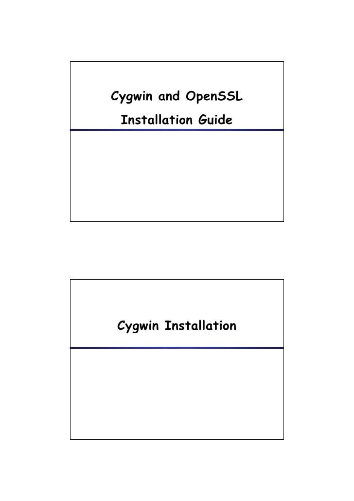 Cygwin and OpenSSL Installation G id I    ll i GuideCygwin Installation yg