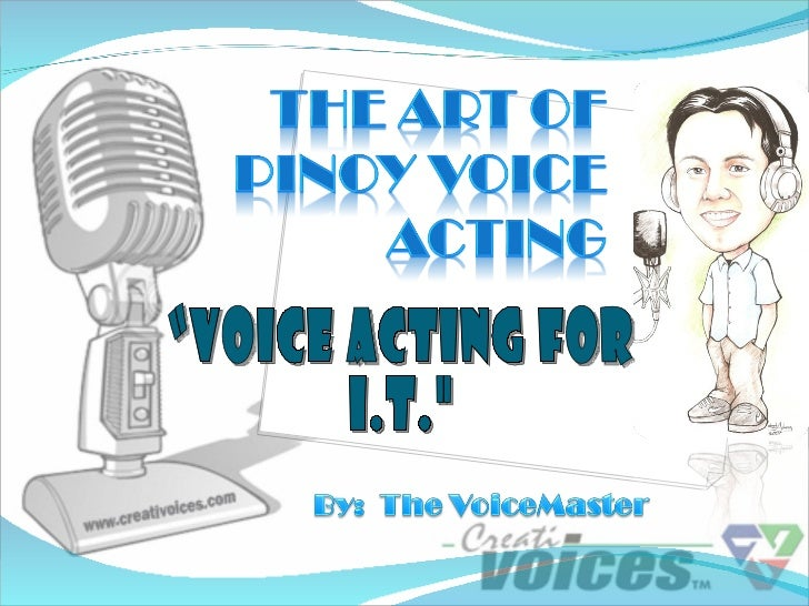 """""""Voice Acting for I.T."""""""