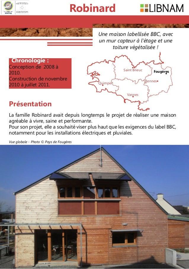 10 Une maison labellisée BBC, avec un mur capteur à l'étage et une toiture végétalisée! Chronologie : Conceptionde 2008 ...