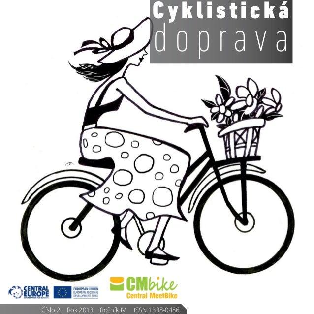 Cyklistická                                         dopravaČíslo 2    Rok 2013    Ročník IV     ISSN 1338-0486