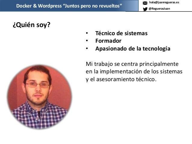 """Docker y WordPess """"Juntos pero no revueltos"""" Slide 2"""
