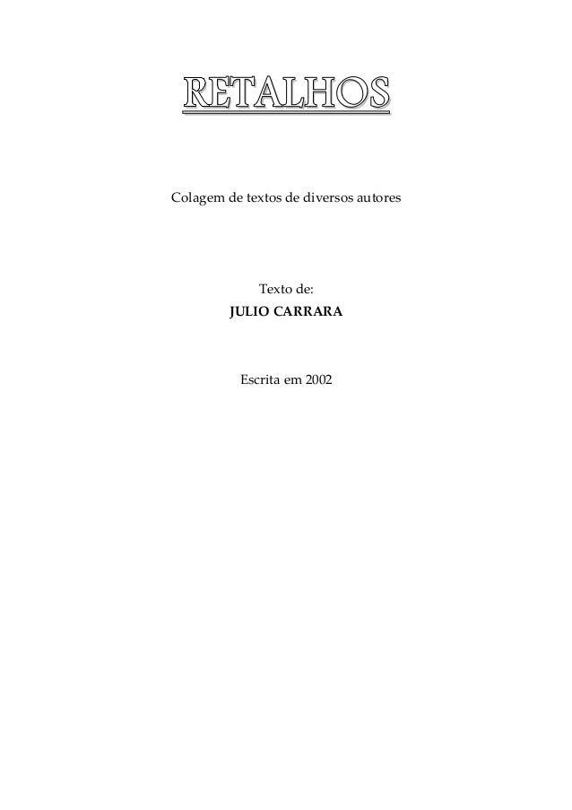 RRRREEEETTTTAAAALLLLHHHHOOOOSSSS Colagem de textos de diversos autores Texto de: JULIO CARRARA Escrita em 2002