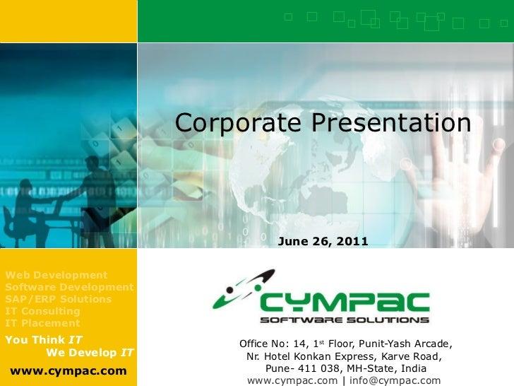Corporate Presentation Office No: 14, 1 st  Floor, Punit-Yash Arcade, Nr. Hotel Konkan Express, Karve Road,  Pune- 411 038...