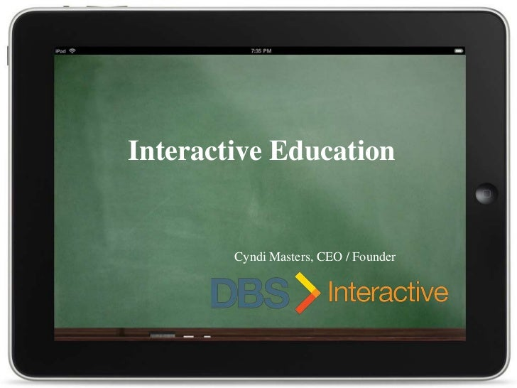 Interactive Education<br />Cyndi Masters, CEO / Founder<br />