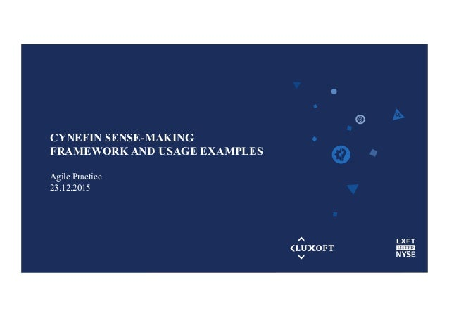 www.luxoft.com CYNEFIN SENSE-MAKING FRAMEWORK AND USAGE EXAMPLES Agile Practice 23.12.2015
