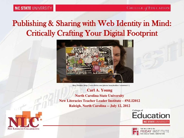 Publishing & Sharing with Web Identity in Mind:   Critically Crafting Your Digital Footprint                     Mary Hodd...