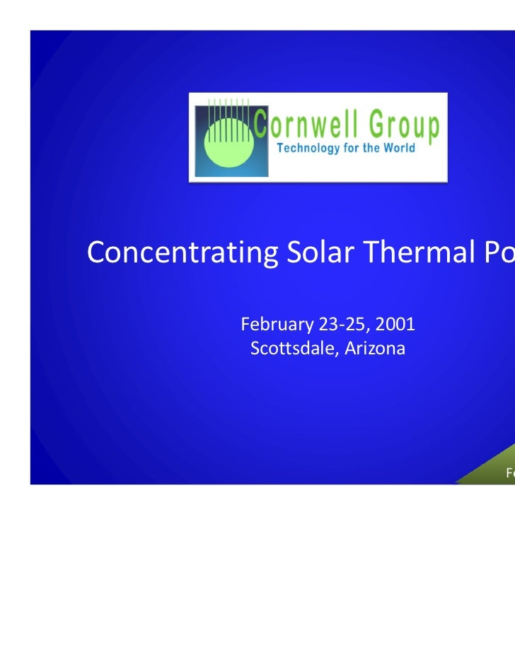 Concentrating Solar Thermal Power          February 23‐25, 2001           Scottsdale, Arizona                             ...