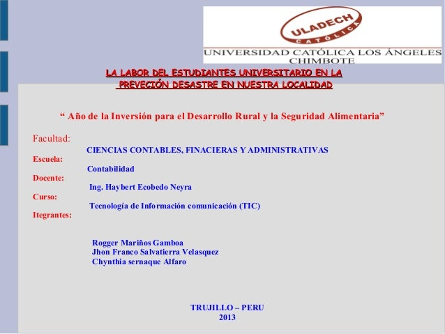 LA LABOR DEL ESTUDIANTES UNIVERSITARIO EN LALA LABOR DEL ESTUDIANTES UNIVERSITARIO EN LA PREVECIÓN DESASTRE EN NUESTRA LOC...