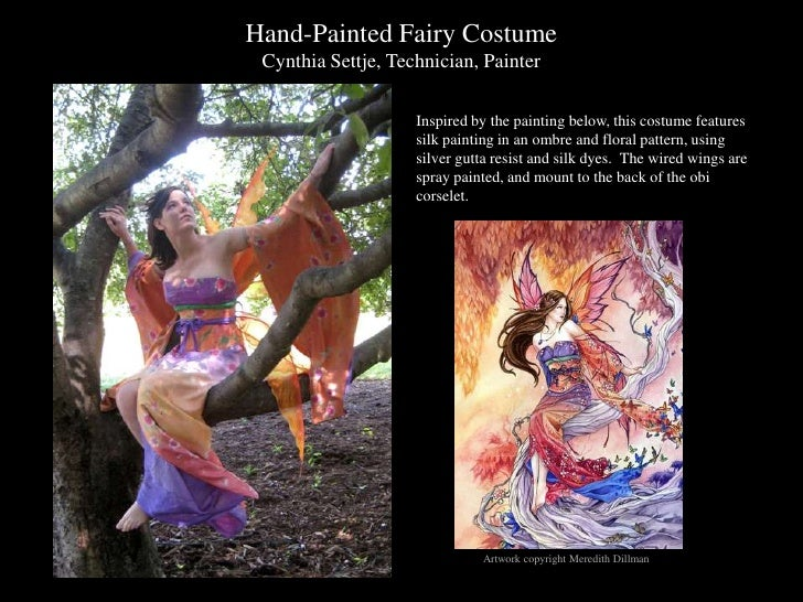 Hand-Painted Fairy CostumeCynthia Settje, Technician, Painter<br />Inspired by the painting below, this costume features s...