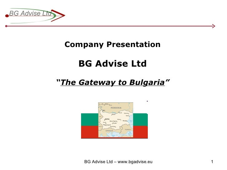 "Company Presentation BG Advise Ltd "" The Gateway to Bulgaria """