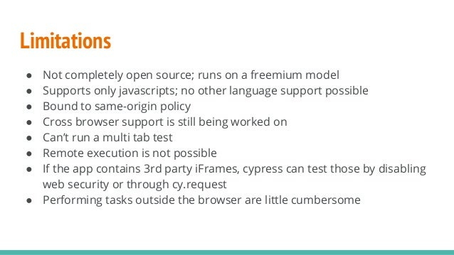 Limitations ● Not completely open source; runs on a freemium model ● Supports only javascripts; no other language support ...