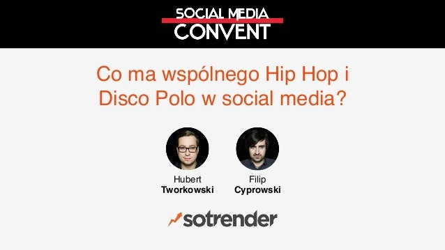 Co ma wspólnego Hip Hop i Disco Polo w social media? Hubert Tworkowski Filip Cyprowski