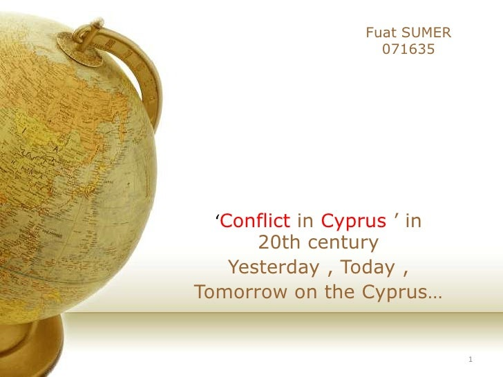 Fuat SUMER                    071635       'Conflict in Cyprus ' in        20th century     Yesterday , Today , Tomorrow o...