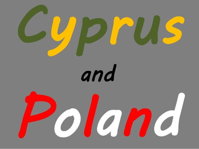 Cyprus and Poland