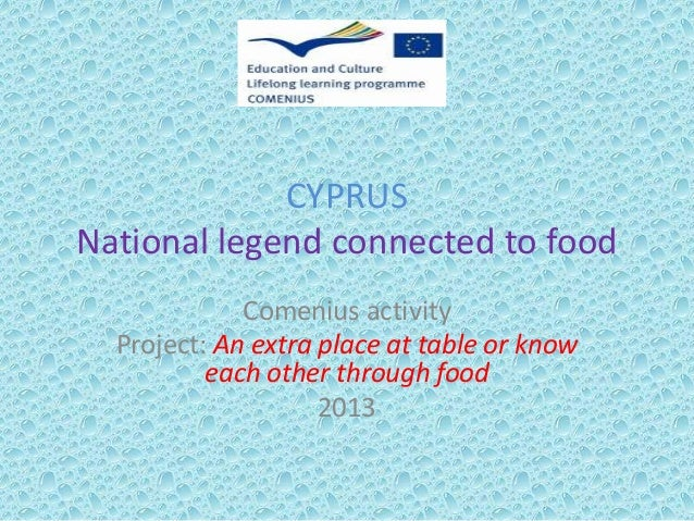 CYPRUS National legend connected to food Comenius activity Project: An extra place at table or know each other through foo...