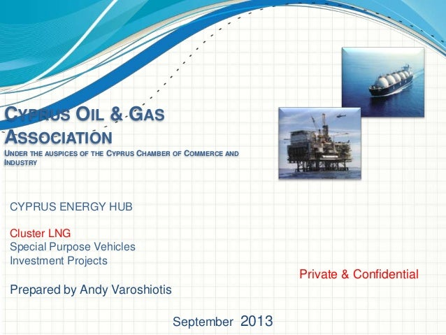 CYPRUS OIL & GAS ASSOCIATION UNDER THE AUSPICES OF THE CYPRUS CHAMBER OF COMMERCE AND INDUSTRY  CYPRUS ENERGY HUB Cluster ...