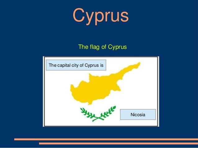 CyprusThe flag of CyprusThe capital city of Cyprus isNicosia