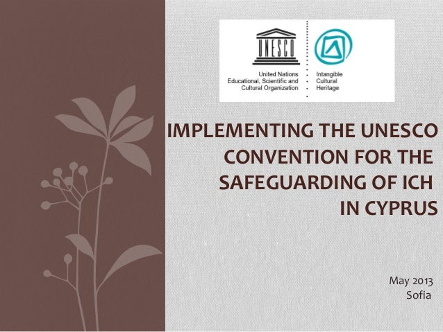 May 2013SofiaIMPLEMENTING THE UNESCOCONVENTION FOR THESAFEGUARDING OF ICHIN CYPRUS
