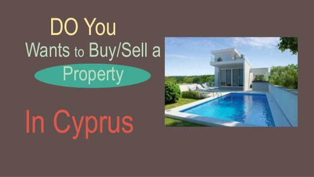 DO You Wants to Buy/Sell a Property In Cyprus