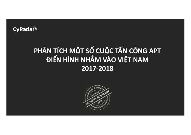 PHÂNTÍCHMỘTSỐCUỘCTẤNCÔNGAPT ĐIỂNHÌNHNHẮMVÀOVIỆTNAM 2017-2018