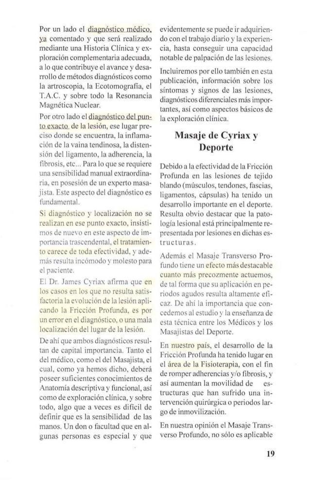 """20  TRANSVERSA A  LAS FIBRAS  LESIONADAS  PROFUNDA  QUE LLEGUE A  LA LESIÓN  DEDO Y  PIEL  JUNTOS  DESAGRADABLE  -O""""  ~~~l..."""