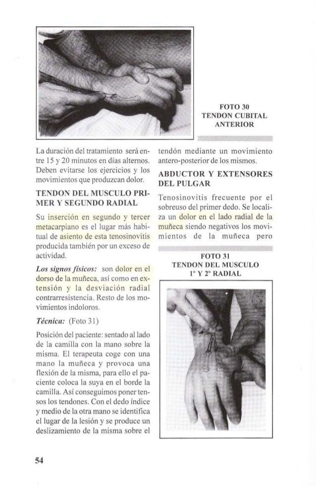 provocándose dolor al abducir y extender  el dedo pulgar.  Técnica: (Fotos 32 y 33)  Posición de paciente: sentado con el...