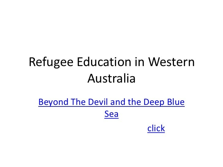 Refugee Education in Western          Australia Beyond The Devil and the Deep Blue               Sea                      ...
