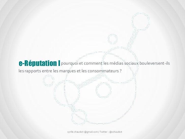 e-Réputation I pourquoi et comment les médias sociaux bouleversent-ilsles rapports entre les marques et les consommateurs ...
