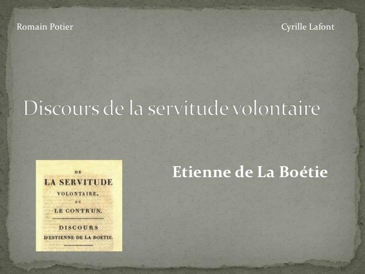 Romain Potier<br />Cyrille Lafont<br />Discours de la servitude volontaire<br />Etienne de La Boétie<br />