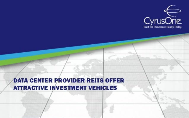 DATA CENTER PROVIDER REITS OFFERATTRACTIVE INVESTMENT VEHICLES