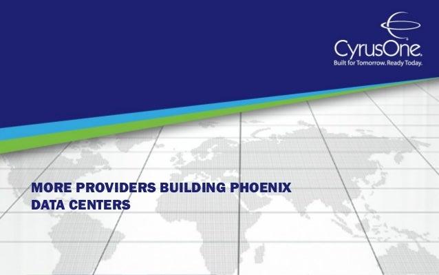 MORE PROVIDERS BUILDING PHOENIXDATA CENTERS