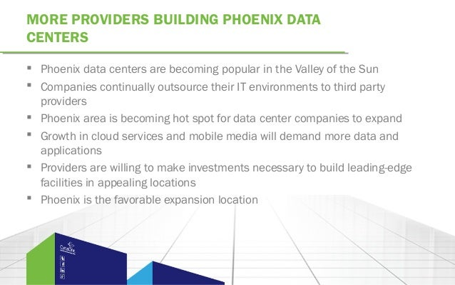 MORE PROVIDERS BUILDING PHOENIX DATACENTERS Phoenix data centers are becoming popular in the Valley of the Sun Companies...
