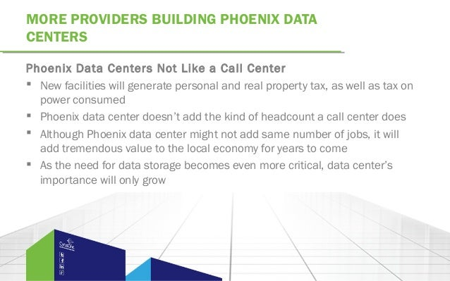 MORE PROVIDERS BUILDING PHOENIX DATACENTERSPhoenix Data Centers Not Like a Call Center New facilities will generate perso...